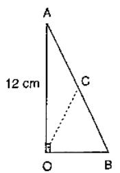 ∠AOB = 90°, AC = BC, OA = 12 cm and OC = 6.5 cm